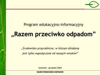 """Program edukacyjno-informacyjny """" Razem przeciwko odpadom """""""
