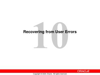 Recovering from User Errors