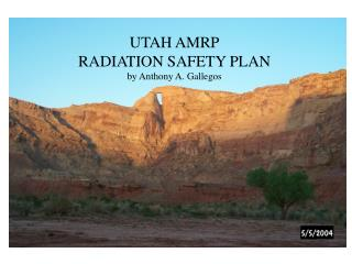 UTAH AMRP RADIATION SAFETY PLAN by Anthony A. Gallegos
