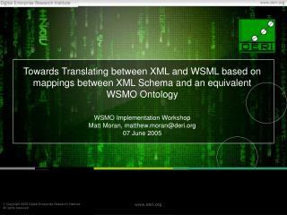WSMO Implementation Workshop Matt Moran, matthew.moran@deri 07 June 2005