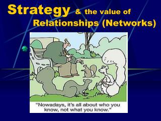 Strategy  & the value of  Relationships (Networks)