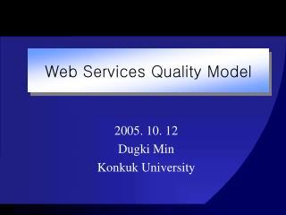 2005. 10. 12 Dugki Min Konkuk University
