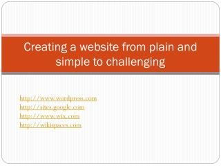 Creating a website from plain and simple to challenging