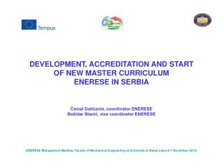 DEVELOPMENT, ACCREDITATION AND START OF NEW MASTER CURRICULUM  ENERESE IN SERBIA