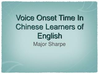 Voice Onset Time In Chinese Learners of English