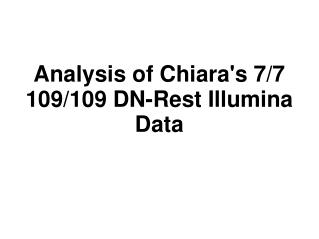 Analysis of Chiara's 7/7 109/109 DN-Rest Illumina Data