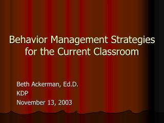Behavior Management Strategies for the Current Classroom