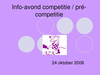 Info-avond competitie / pr�-competitie
