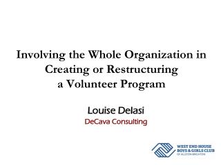Involving the Whole Organization in Creating or Restructuring  a Volunteer Program