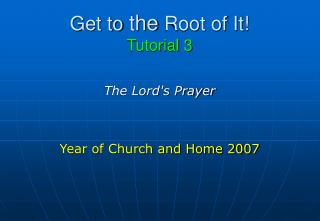 Get to  the  Root of It! Tutorial 3