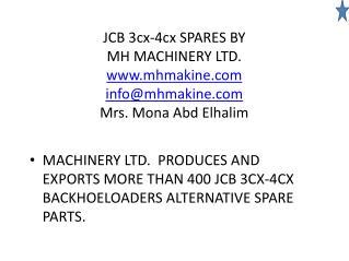 JCB 3cx-4cx SPARES  BY  MH MACHINERY LTD. mhmakine info@mhmakine Mrs. Mona Abd Elhalim