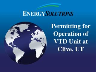 Permitting for Operation of VTD Unit at Clive, UT