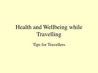 Health and Wellbeing while Travelling