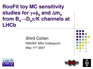 RooFit toy MC sensitivity studies for  g + f s  and  D m s  from B s → D s p /K channels at LHCb