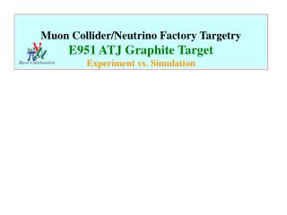 Muon Collider/Neutrino Factory Targetry E951 ATJ Graphite Target Experiment vs. Simulation