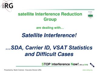 Satellite Interference! …SDA, Carrier ID, VSAT Statistics and Difficult Cases
