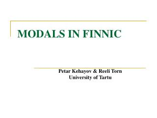 MODALS IN FINNIC