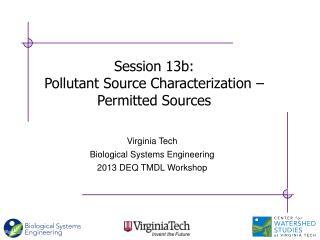Virginia Tech Biological Systems Engineering 2013 DEQ TMDL Workshop