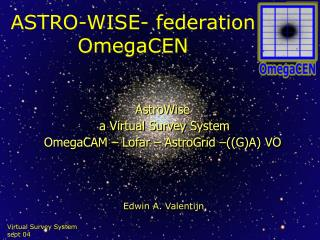 ASTRO-WISE- federation  OmegaCEN