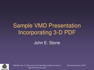 Sample VMD Presentation Incorporating 3-D PDF