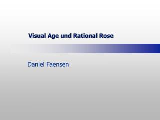 Visual Age und Rational Rose