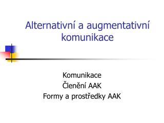 Alternativn� a augmentativn� komunikace