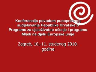 Zagreb, 10.-11. studenog 2010.  godine