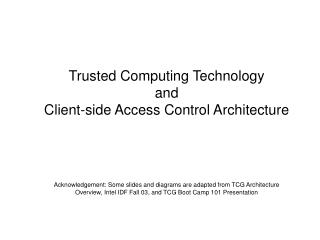 Trusted Computing Technology and  Client-side Access Control Architecture
