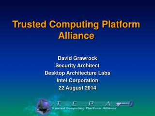 Trusted Computing Platform Alliance