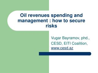 Oil revenues spending and management  :  how to secure risks