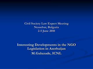 Civil Society Law Expert Meeting Nessebar, Bulgaria 2-5 June 2010