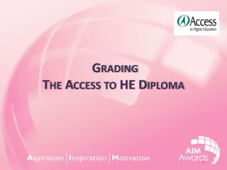 Grading  The Access to HE Diploma