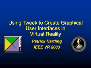 Using Tweek to Create Graphical User Interfaces in Virtual Reality