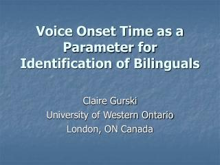 Voice Onset Time as a Parameter for Identification of Bilinguals