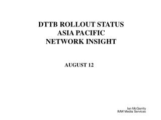 DTTB ROLLOUT STATUS ASIA PACIFIC NETWORK INSIGHT