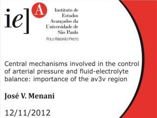CENTRAL MECHANISMS INVOLVED IN THE CONTROL OF ARTERIAL PRESSURE AND FLUID-ELECTROLYTE BALANCE: