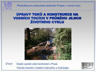 ČVUT      České vysoké učení technické v Praze