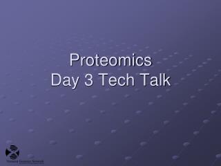 Proteomics Day 3 Tech Talk