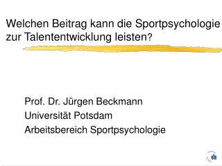 Welchen Beitrag kann die Sportpsychologie zur Talententwicklung leisten ?