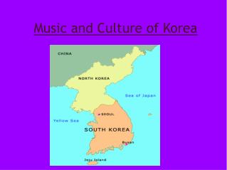 Music and Culture of Korea