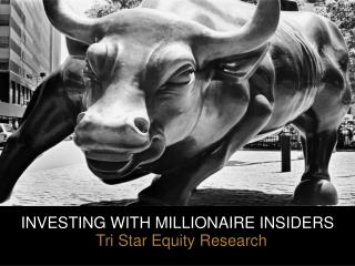 INVESTING WITH MILLIONAIRE INSIDERS