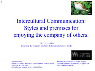 Intercultural Communication: Styles and premises for  enjoying the company of others.