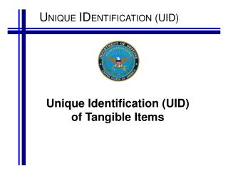 Unique Identification (UID) of Tangible Items