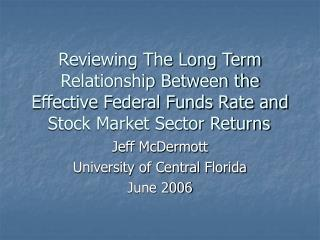 Jeff McDermott University of Central Florida June 2006