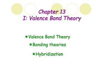 Chapter 13  I: Valence Bond Theory
