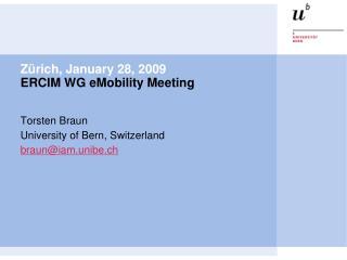 Zürich, January 28, 2009 ERCIM WG eMobility Meeting