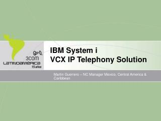 IBM System i  VCX IP Telephony Solution