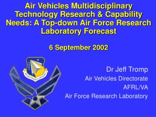 Dr Jeff Tromp Air Vehicles Directorate  AFRL/VA Air Force Research Laboratory