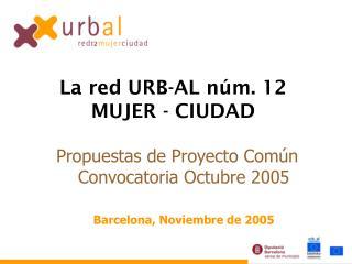Propuestas de Proyecto Común Convocatoria Octubre 2005  Barcelona, Noviembre de 2005