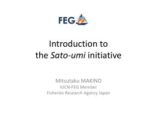 Introduction to  the  Sato-umi  initiative